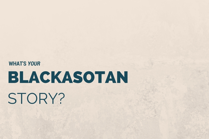 What's Your Blackasotan Story?